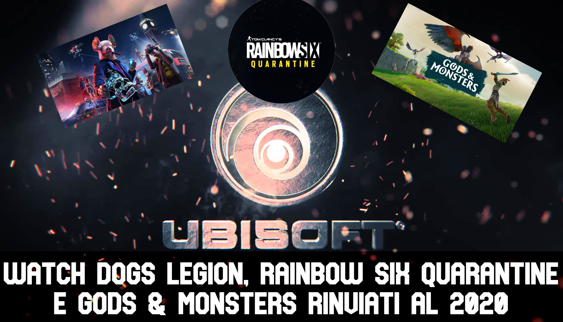 Ubisoft posticipa l'uscita di Watch Dogs Legion, Rainbow Six Quarantine e Gods & Monsters